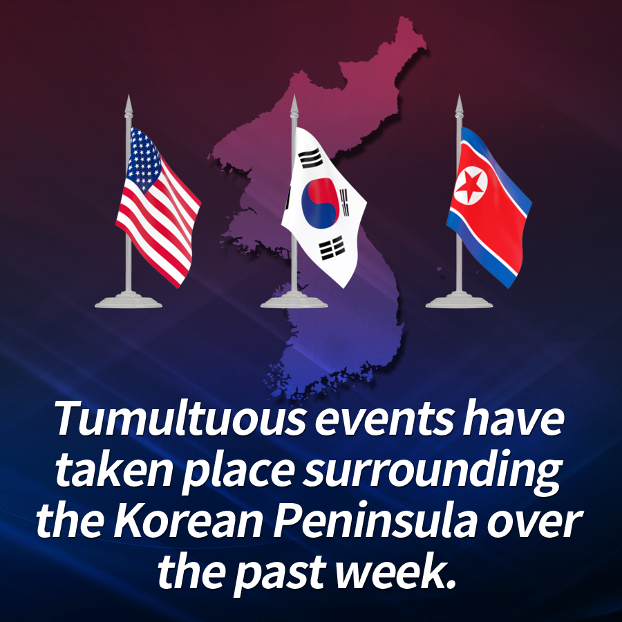 Tumultuous events have taken place surrounding the Korean Peninsula over the past week.
