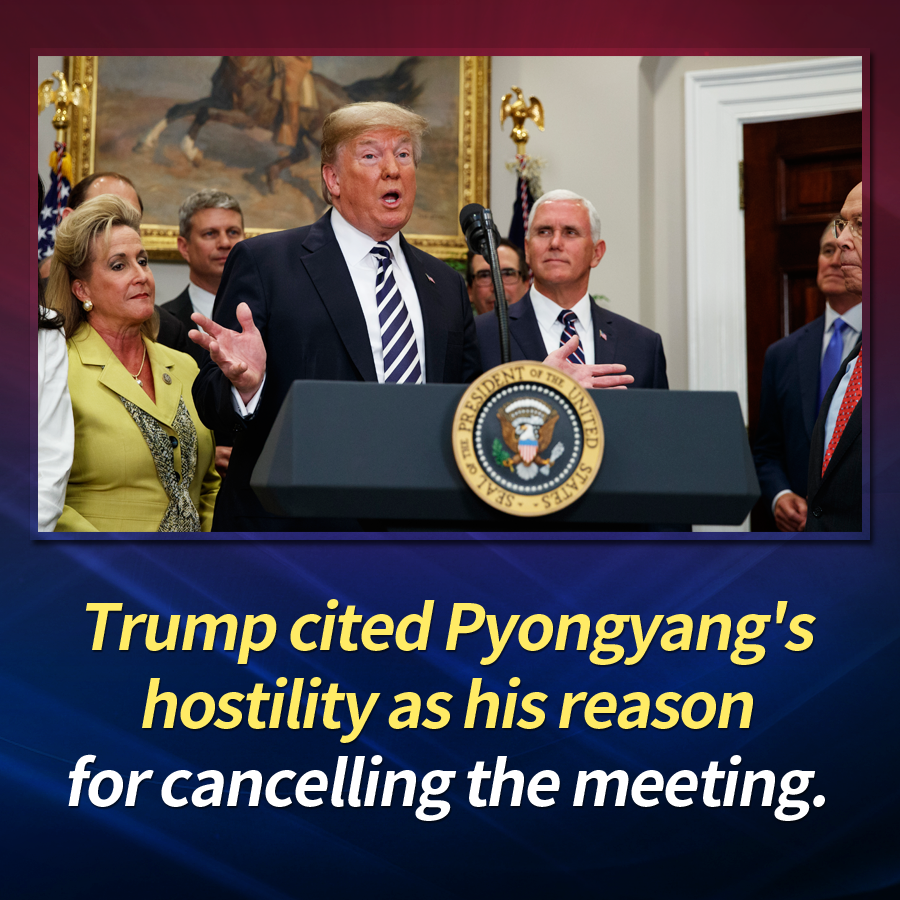 Trump cited Pyongyang's hostility as his reason for cancelling the meeting.