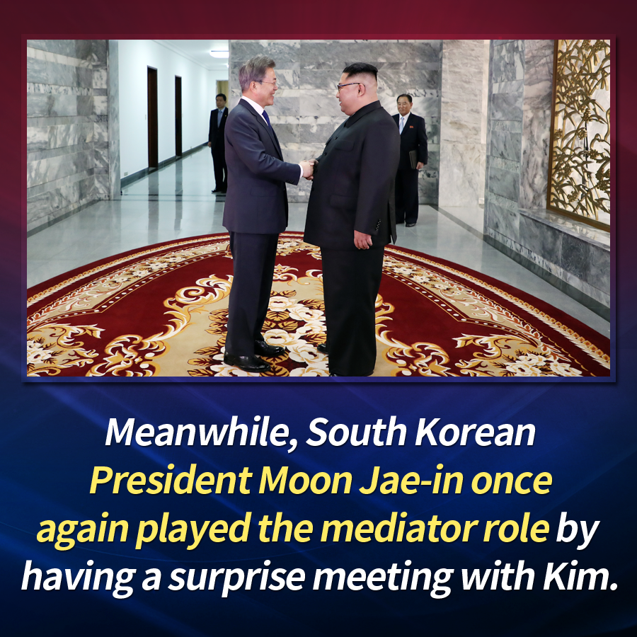 Meanwhile, South Korean President Moon Jae-in once again played the mediator role by having a surprise meeting with Kim.