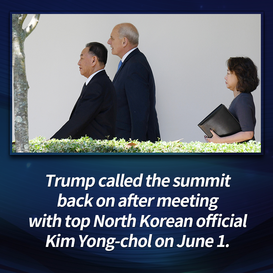 Trump called the summit back on after meeting with top North Korean official Kim Yong-chol on June 1.