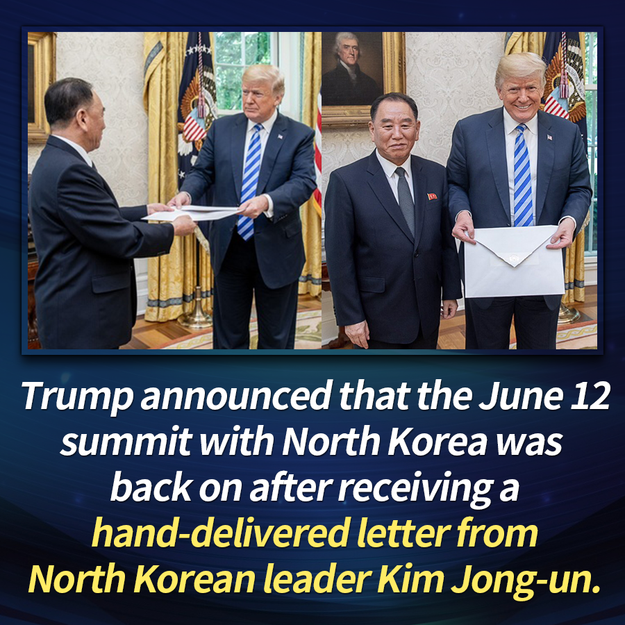 Trump announced that the June 12 summit with North Korea was back on after receiving a hand-delivered letter from North Korean leader Kim Jong-un.