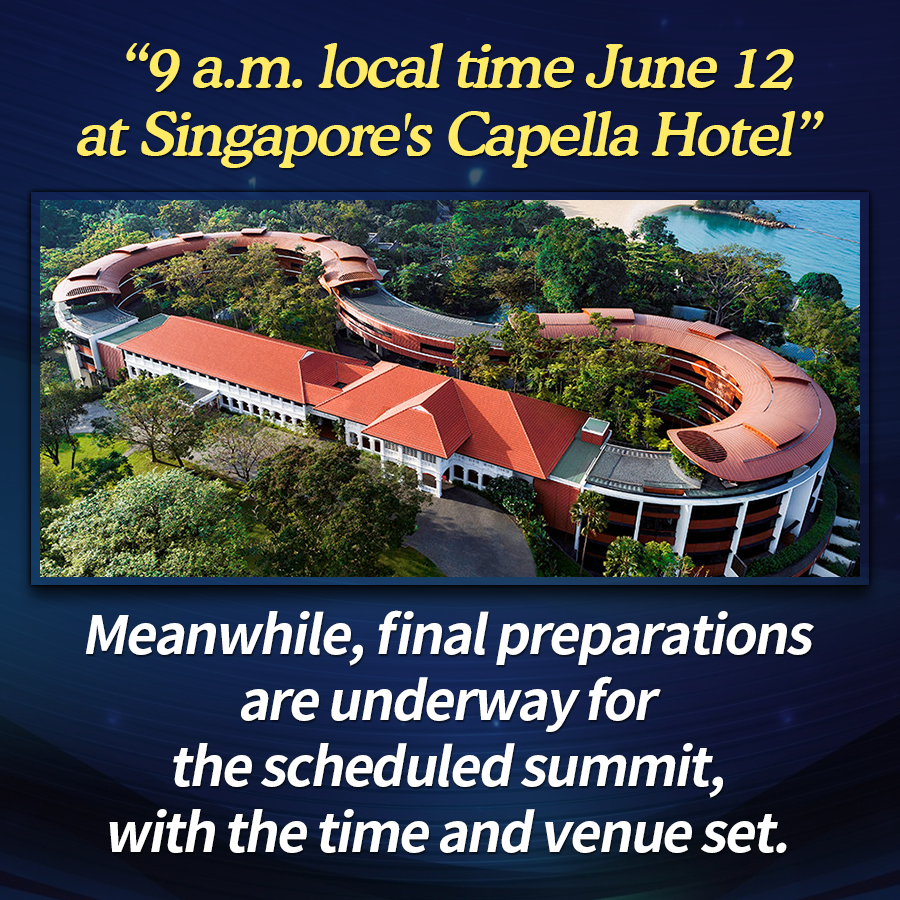 9 a.m. local time June 12 at Singapore's Capella Hotel<br>