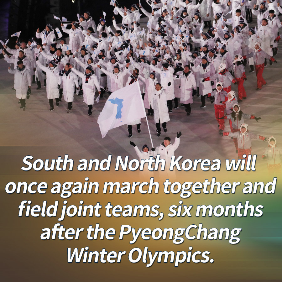 South and North Korea will once again march together and field joint teams, six months after the PyeongChang Winter Olympics.