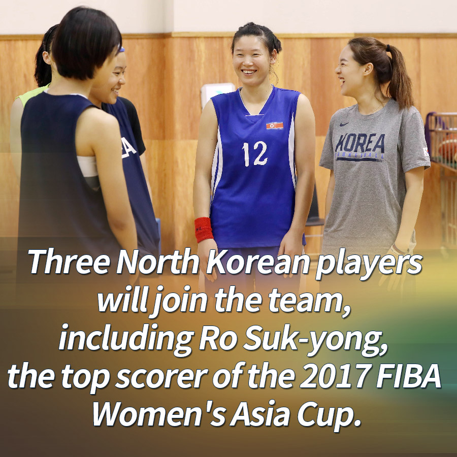 Three North Korean players will join the team, including Ro Suk-yong, the top scorer of the 2017 FIBA Women's Asia Cup.