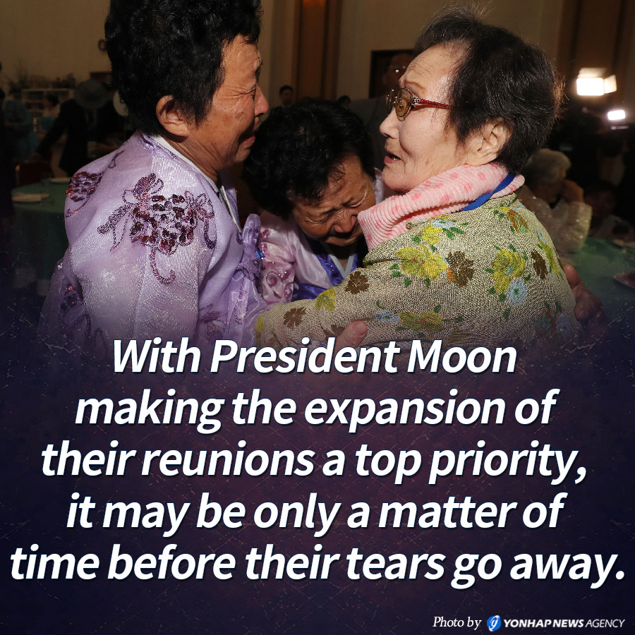 With President Moon making the expansion of their reunions a top priority, it may be only a matter of time before their tears go away.