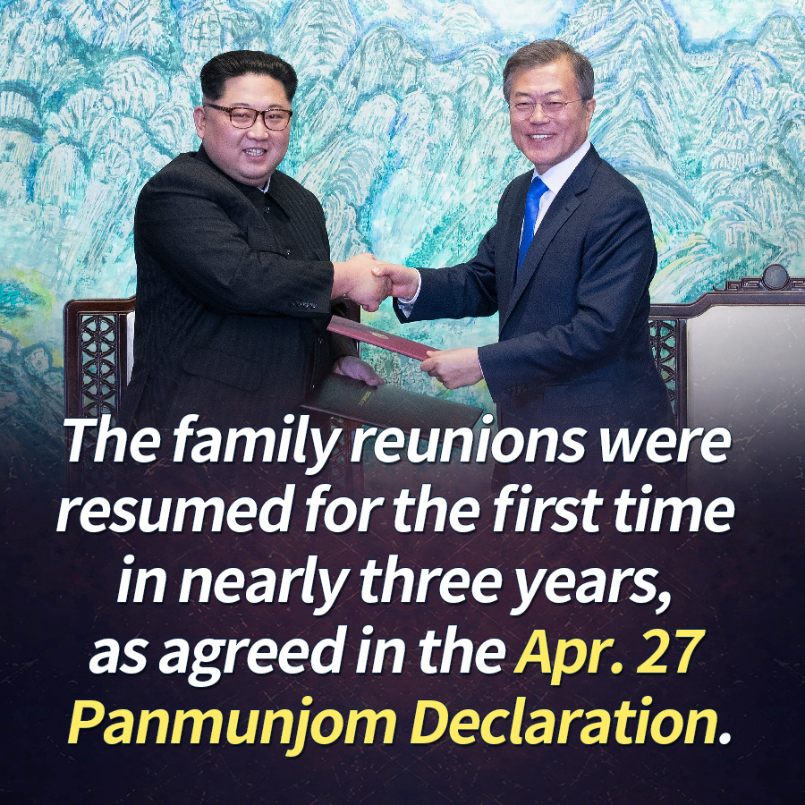 The family reunions were resumed for the first time in nearly three years, as agreed in the Apr. 27 Panmunjom Declaration.