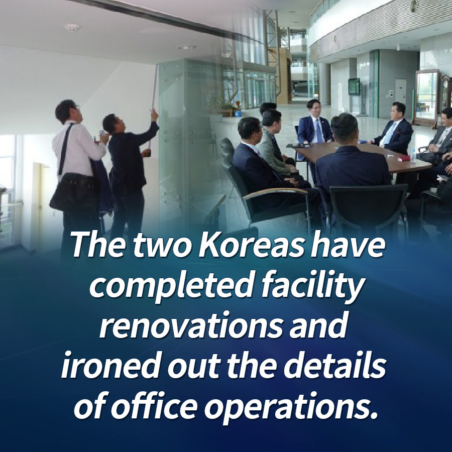 The two Koreas have completed facility renovations and ironed out the details of office operations.