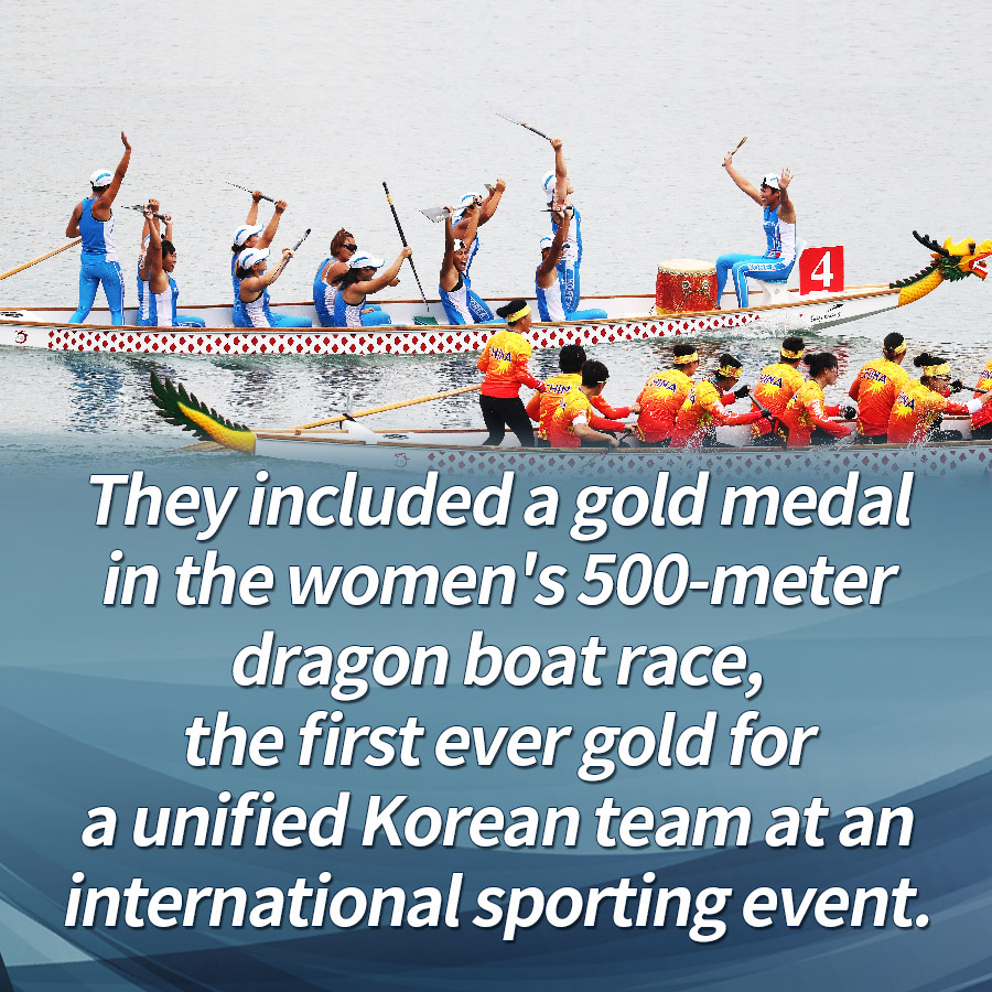They included a gold medal in the women's 500-meter dragon boat race, the first ever gold for a unified Korean team at an international sporting event.