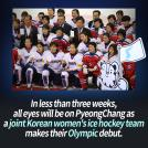 Two Koreas to Unite under One Flag at PyeongChang