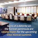 Renewed Hopes for Peace ahead of Inter-Korean Summit