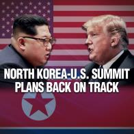 North Korea-U.S. Summit Plans Back on Track