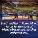 Basketball Friendlies Bring Two Koreas Together