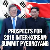 Prospects for 2018 Inter-Korean Summit Pyeongyang